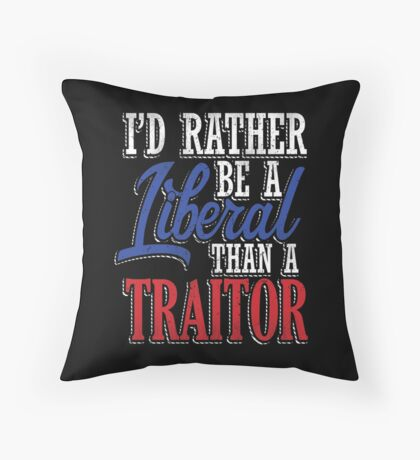 Rather be a Liberal than Traitor Floor Pillow