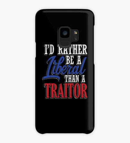 Rather be a Liberal than Traitor Case/Skin for Samsung Galaxy