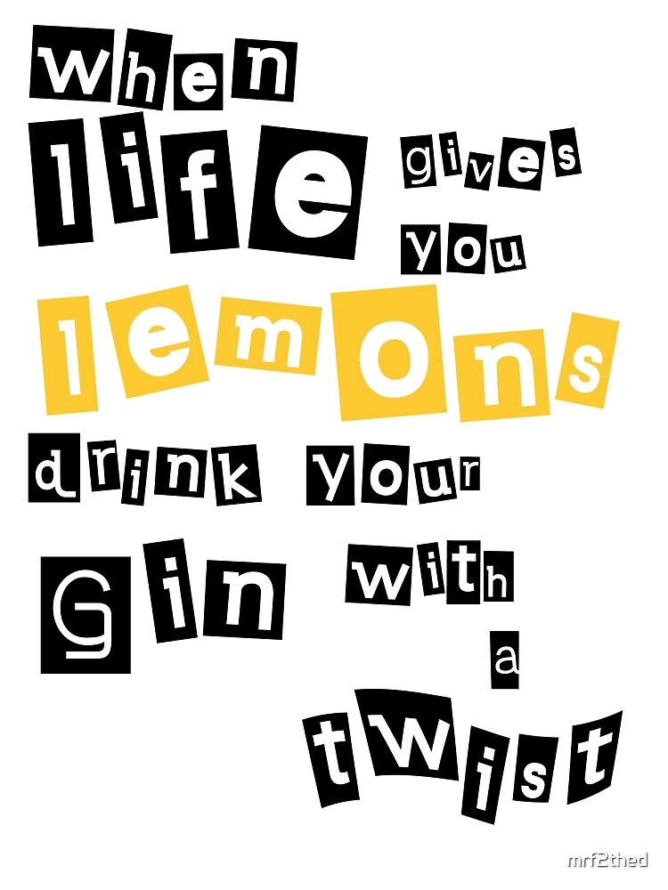 When life gives you lemons... von mrf2thed