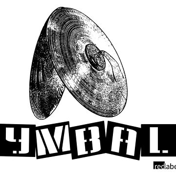 Label Me A Cymbals (Black Lettering) by RedLabelShirts
