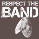 Respect The Band - Cymbals (White Lettering) by RedLabelShirts