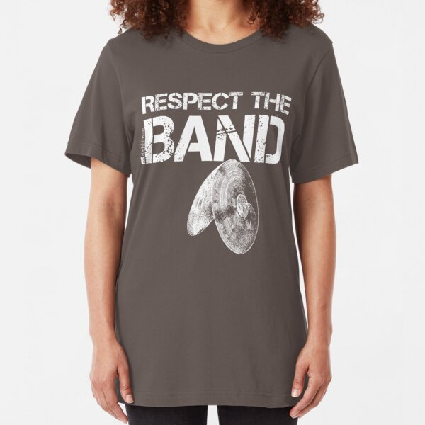 Respect The Band - Cymbals (White Lettering) Slim Fit T-Shirt