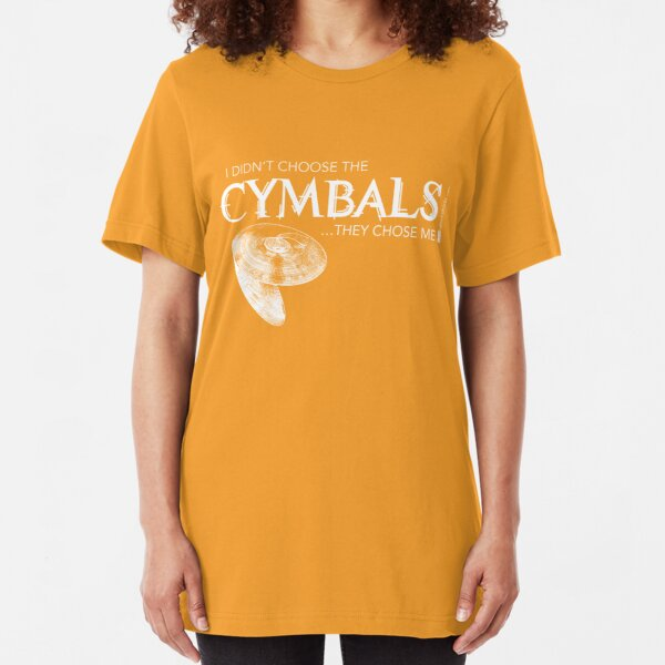 I Didn't Choose The Cymbals (White Lettering) Slim Fit T-Shirt