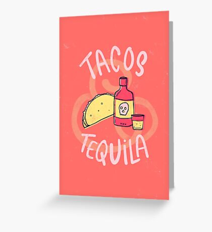 Tacos & Tequila Greeting Card