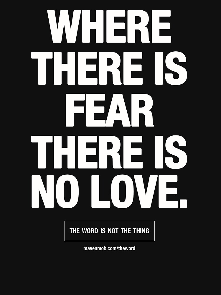 where there's fear there's no love by mavenmob
