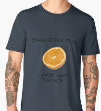 Funny Dad Joke Orange You Glad I Didn't Say Banana Pun Men's Premium T-Shirt