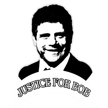 Justice for Bob by AllMadDesigns