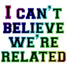 I can't believe (rainbow) by Jayson Gaskell