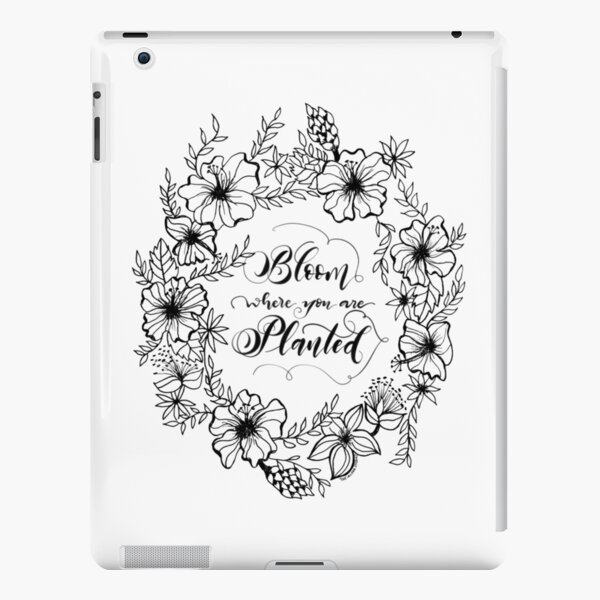 Bloom where you a planted, black on white iPad Snap Case