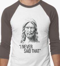 I Never Said That T-Shirt