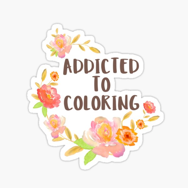Addicted to Coloring Sticker