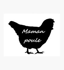 Maman poule Photographic Print