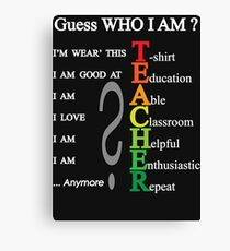 Funny Humor Guess Who I am Teacher Definition Canvas Print