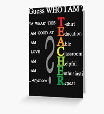 Funny Humor Guess Who I am Teacher Definition Greeting Card