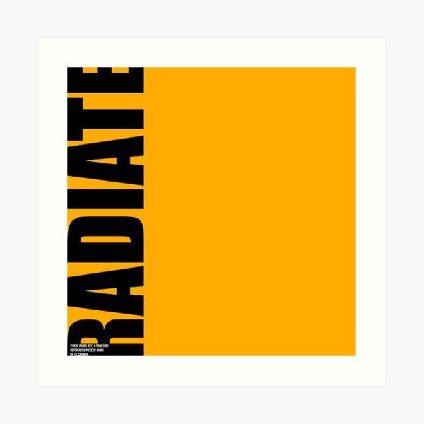 RADIATE Sign Off Art Print