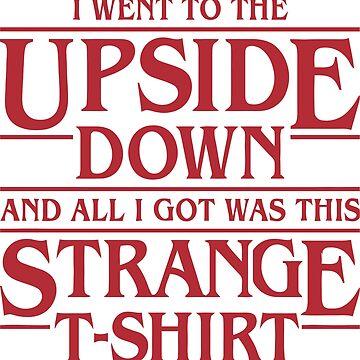 Upside T-shirt by FrauNorberto