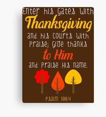 Giving Thanks Bible verse (Psalms Thanksgiving shirts) Canvas Print