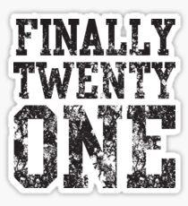 Finally Twenty One Sticker