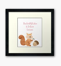 The end of Labor is to Gain Leisure Framed Print