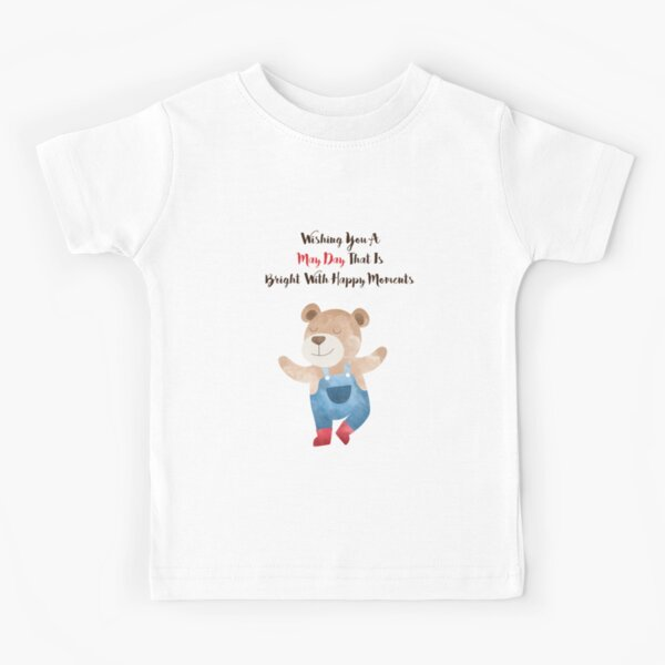Wishing you a May Day that is bright with Happy moments Kids T-Shirt