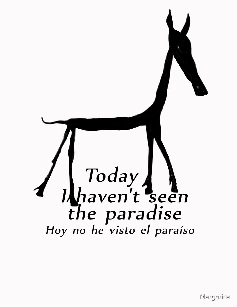 Today I have not seen the paradise by Margotina