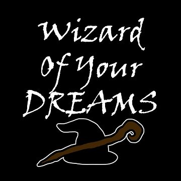 Wizard Of Your Dreams (White) by blakcirclegirl