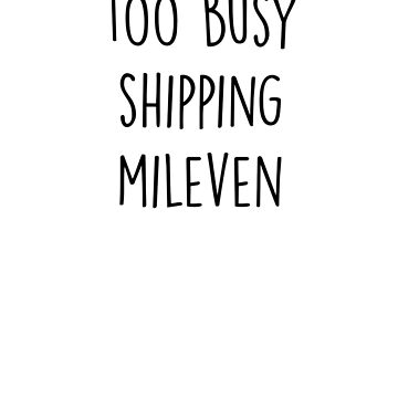 too busy Mileven B by paynemyheart2