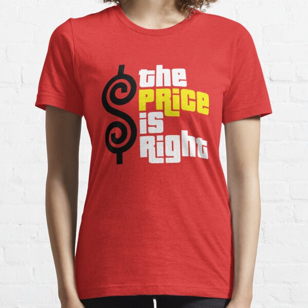 the price is right Essential T-Shirt