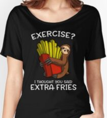 Exercise I Thought You Said Extra Fries Funny Sloth  Women's Relaxed Fit T-Shirt