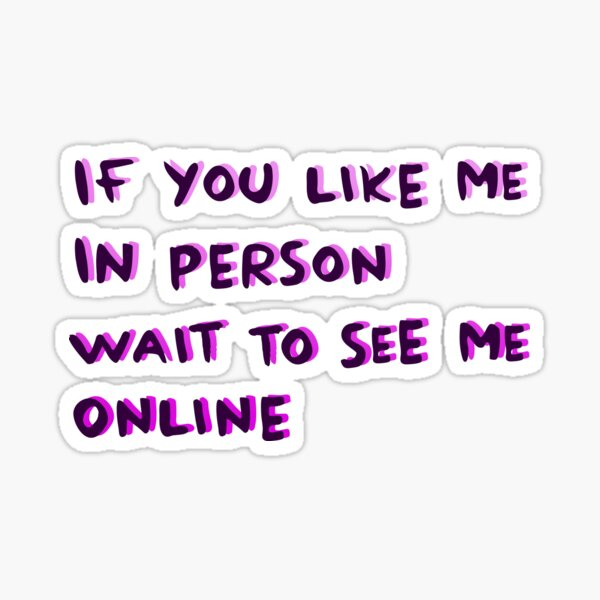 Wit to see me online Sticker