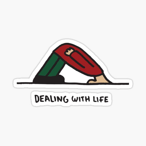 Dealing with life Sticker