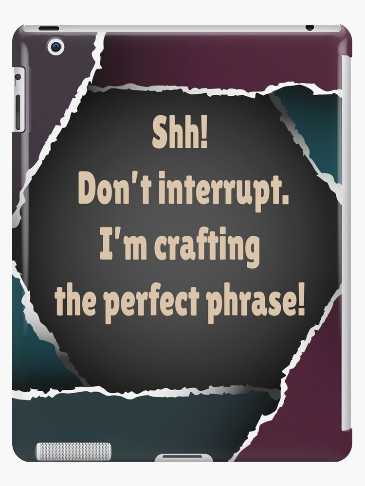 Crafting the perfect phrase by jewelsee