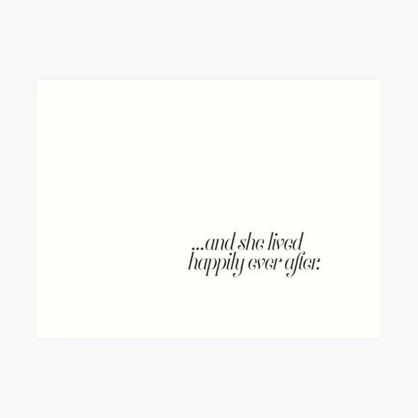 And she lived happily ever after... Art Print