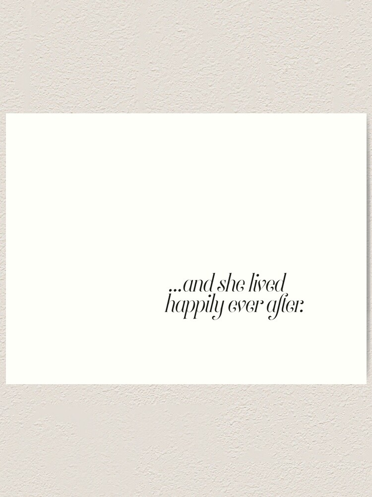 And She Lived Happily Ever After Art Print By Honeymoonhotel Redbubble