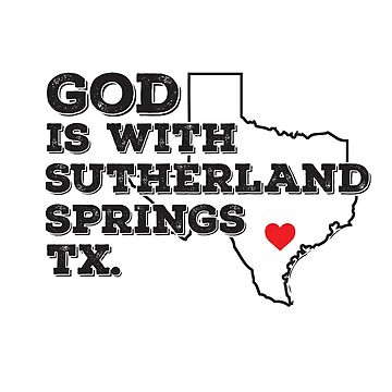 God is with Sutherland Springs Texas by CatCrewsDesign
