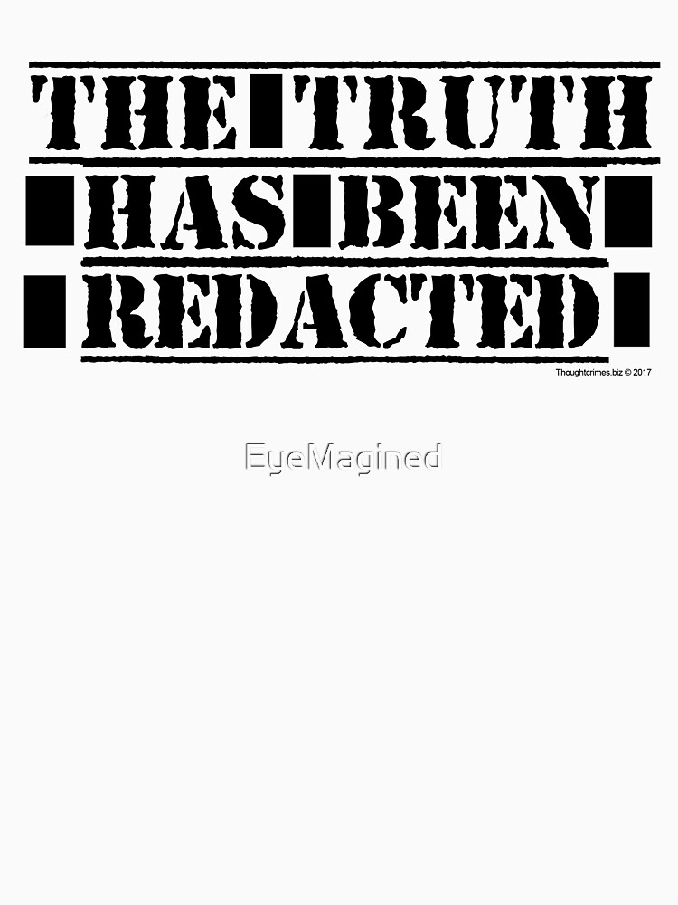 The Truth Has Been Redacted by EyeMagined
