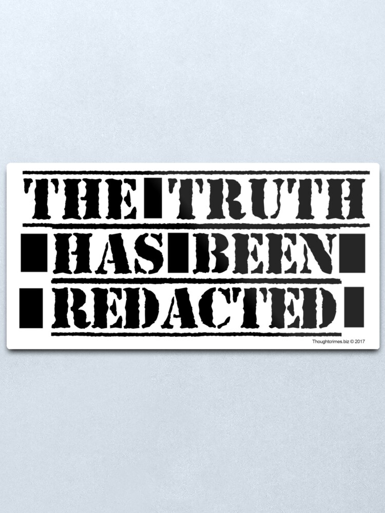 Alternate view of The Truth Has Been Redacted Metal Print