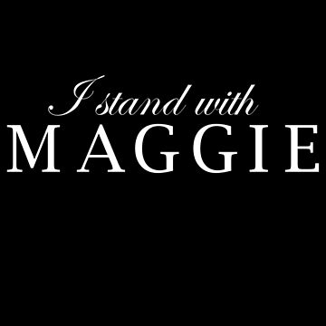 I stand with Maggie by partainkm