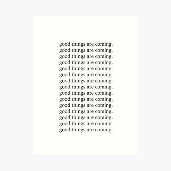 Se acercan cosas buenas Cita de motivación inspiradora - Tipografía inspiradora Lámina artística