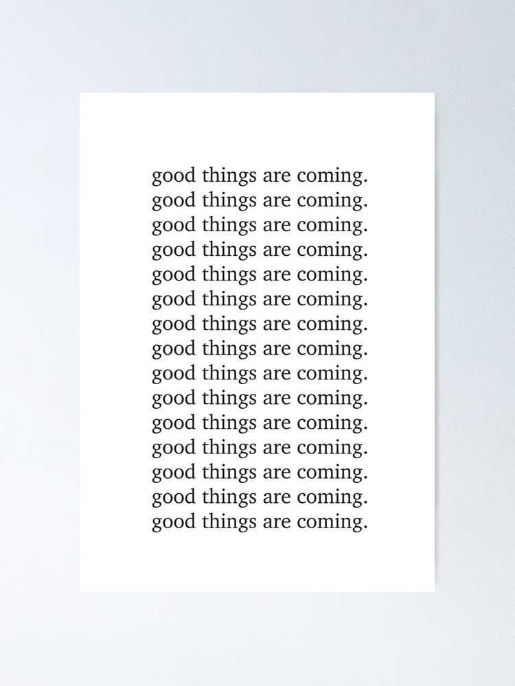 Alternate view of Good things are coming Inspiring motivation quote - Inspiring typography  Poster