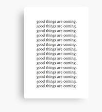 Gute Dinge kommen Inspirierende Motivation Zitat Leinwanddruck