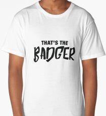 That's the Badger graffiti slogan Long T-Shirt