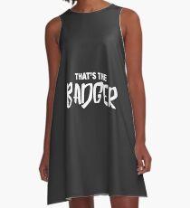 That's the Badger graffiti slogan A-Line Dress