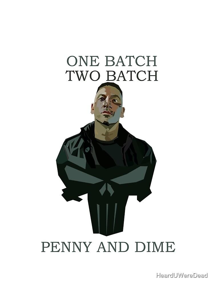 One Batch, Two Batch, Penny & Dime. Frank Castle by HeardUWereDead