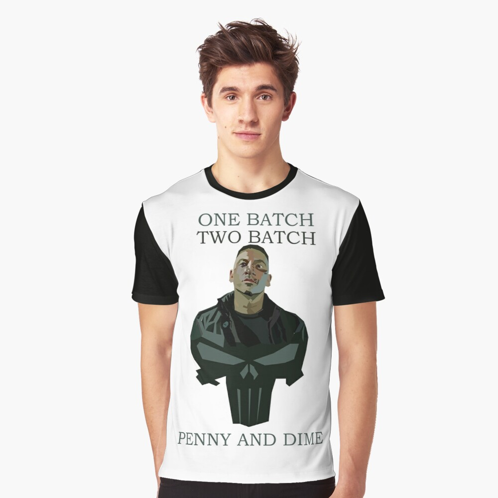 One Batch, Two Batch, Penny & Dime. Frank Castle Graphic T-Shirt Front