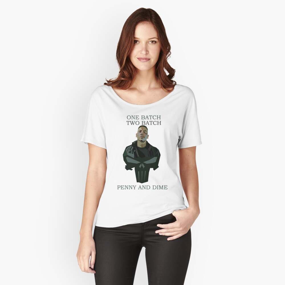 One Batch, Two Batch, Penny & Dime. Frank Castle Women's Relaxed Fit T-Shirt Front