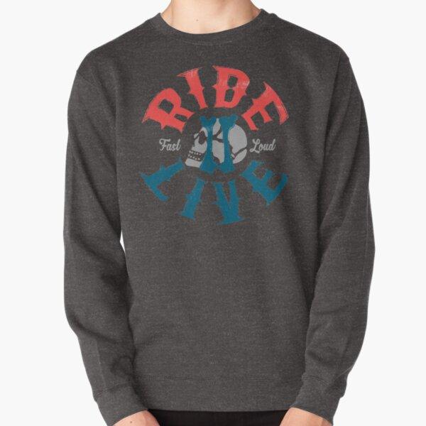Ride 2 live Pullover Sweatshirt