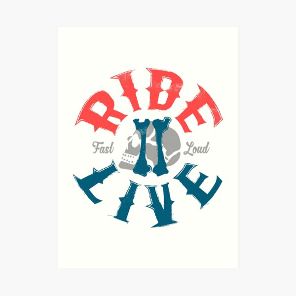 Ride 2 live Art Print