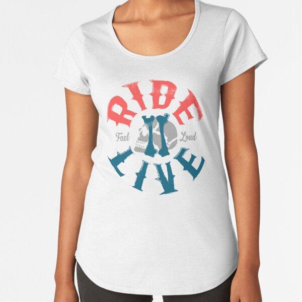 Ride 2 live Premium Scoop T-Shirt