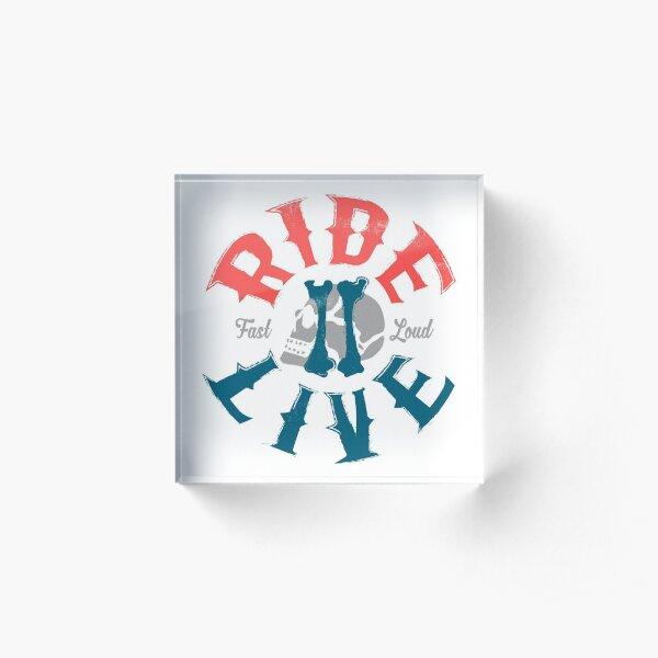 Ride 2 live Acrylic Block